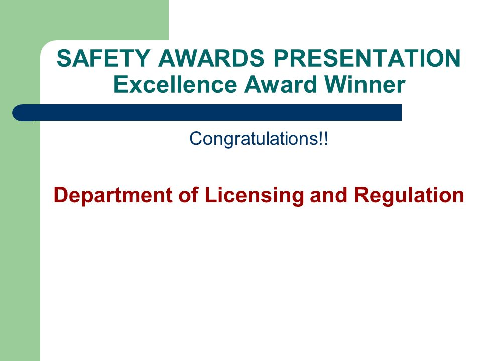 SAFETY AWARDS PRESENTATION Excellence Award Winner Congratulations!.