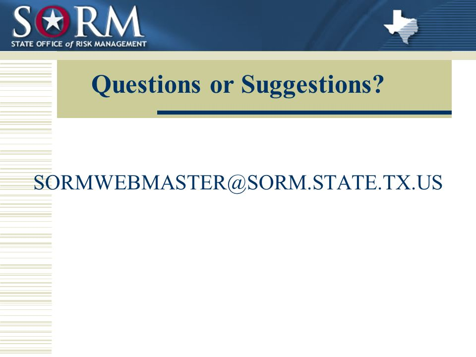 Questions or Suggestions SORMWEBMASTER@SORM.STATE.TX.US