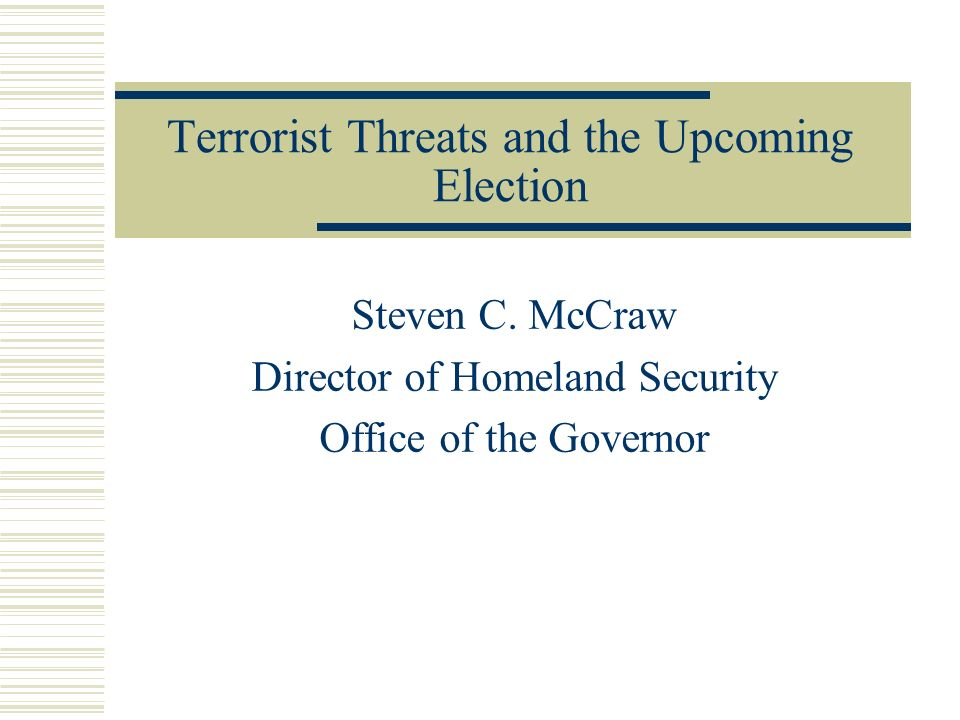 Terrorist Threats and the Upcoming Election Steven C.