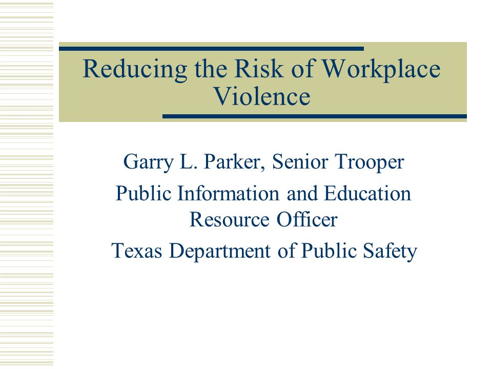 Reducing the Risk of Workplace Violence Garry L.