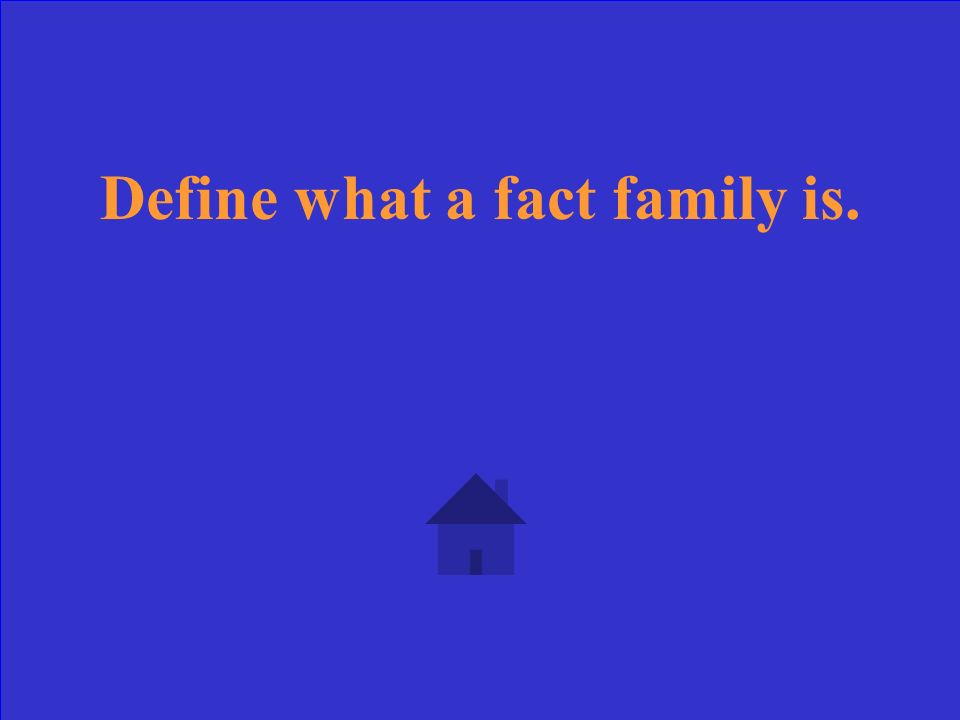 What are the other two number sentences to go with this fact family: 2 + 5 = 7 5 + 2 = 7