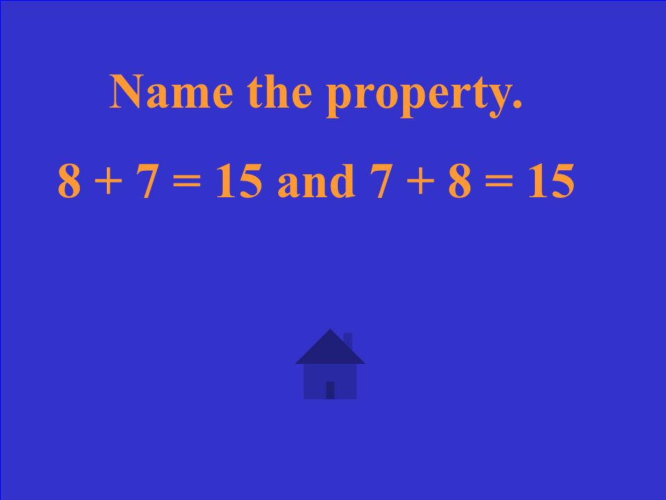 Name the property. (6 + 8) + 4 = 18
