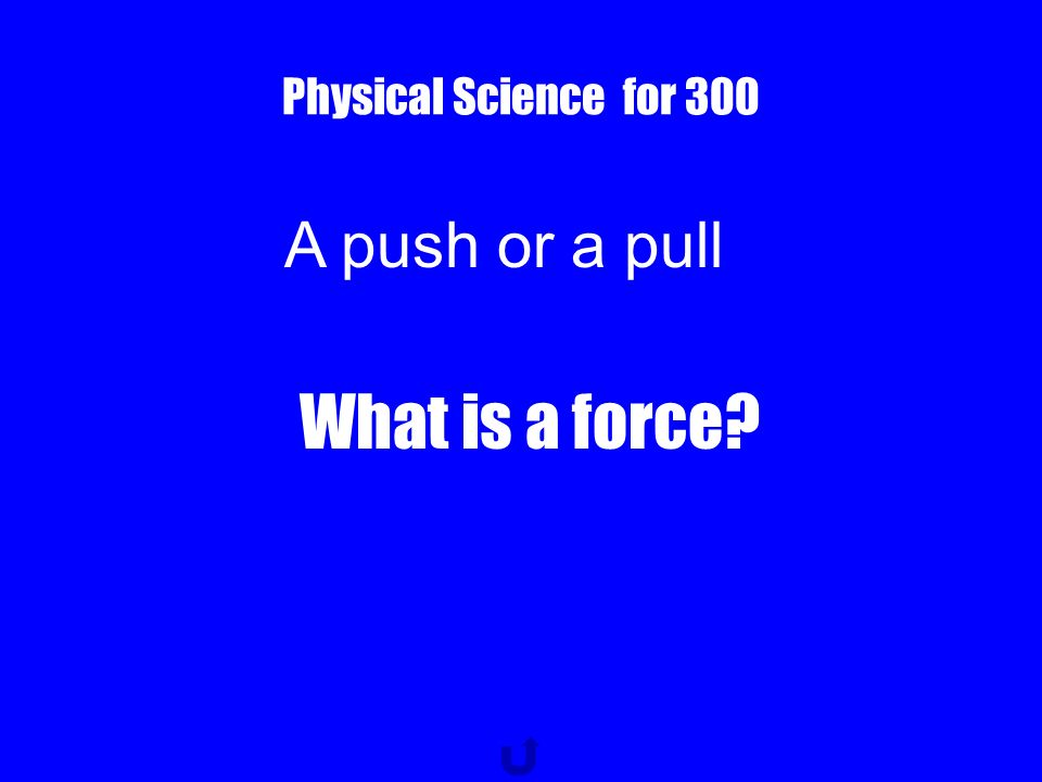 Physical Science for 200 A change in matter from one form to another, without forming a new substance What is physical change