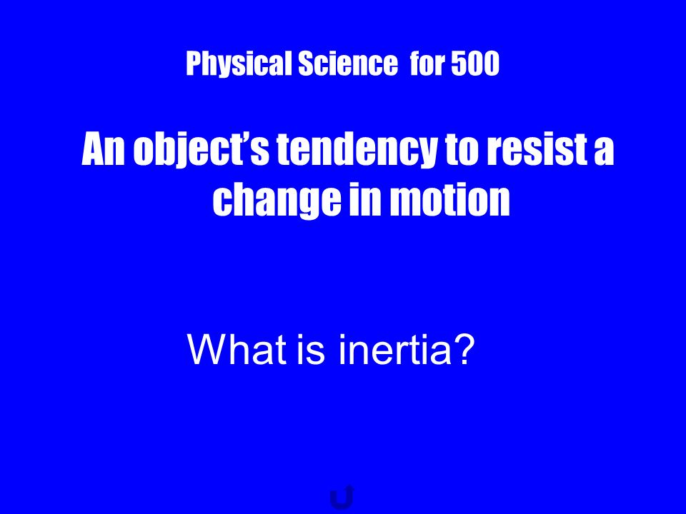 Physical Science for 400 The energy an object has because of its position or structure.