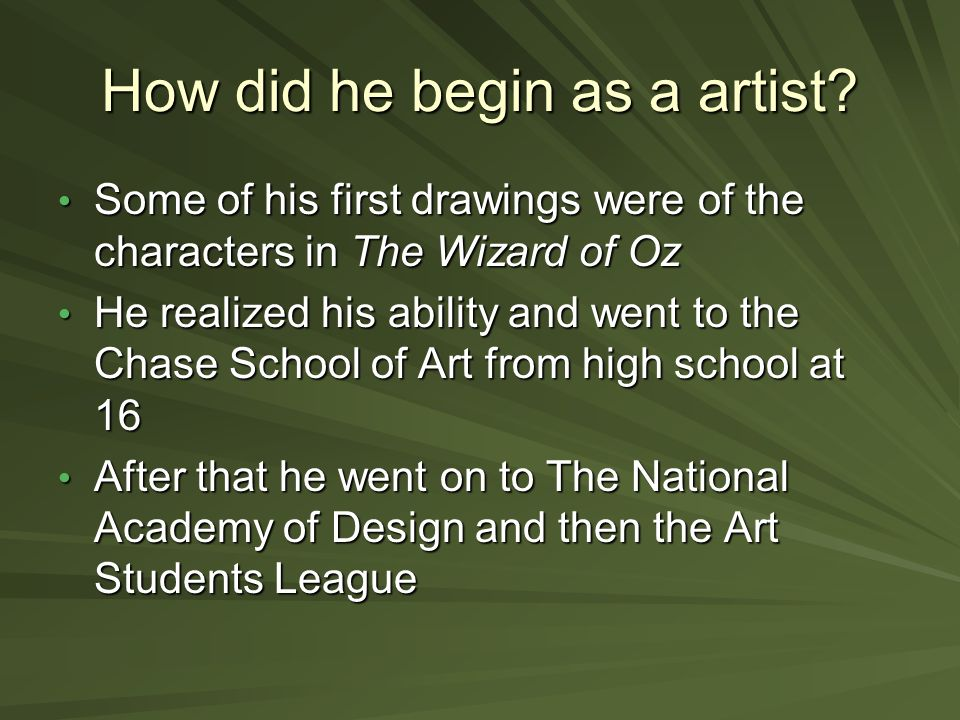 How did he begin as a artist.