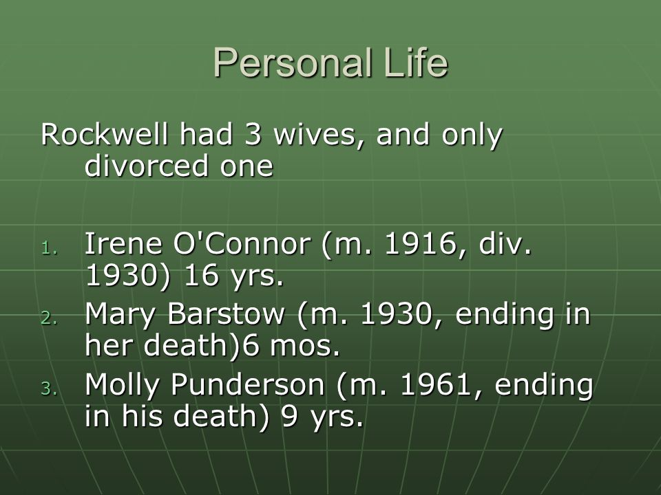 Personal Life Rockwell had 3 wives, and only divorced one 1.