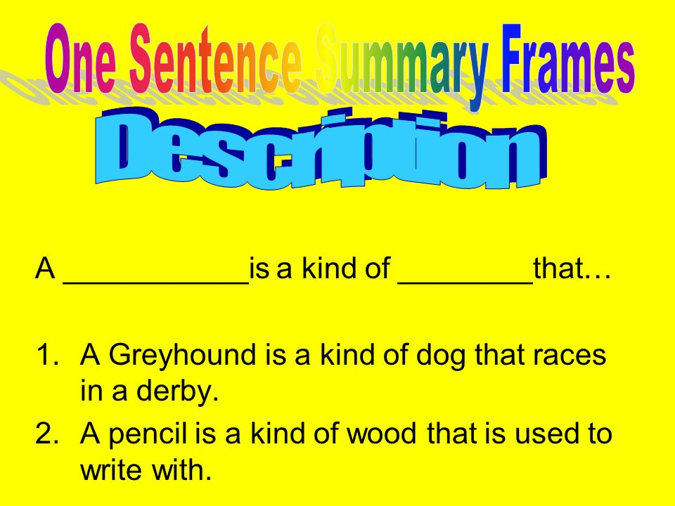 A ___________is a kind of ________that… 1.A Greyhound is a kind of dog that races in a derby.
