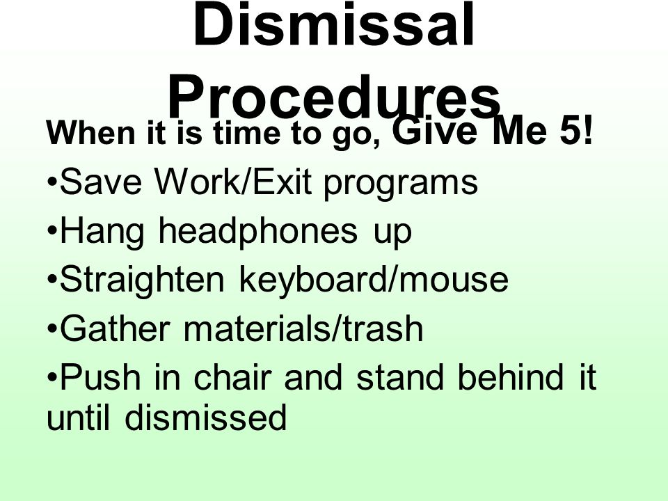 Dismissal Procedures When it is time to go, Give Me 5.