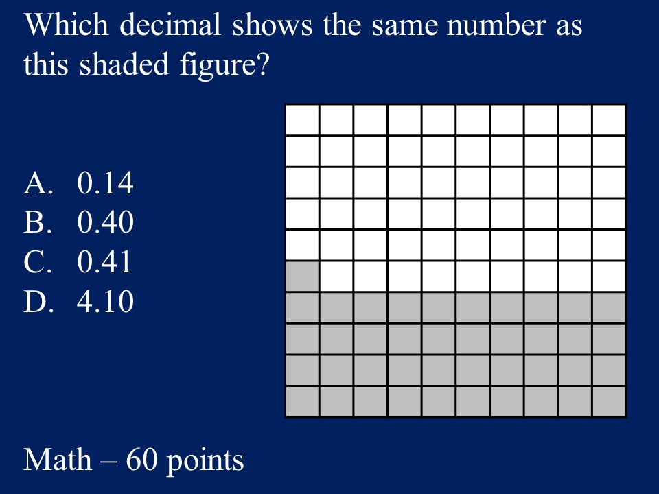 Answer: D. 907,418 Math – 40 points