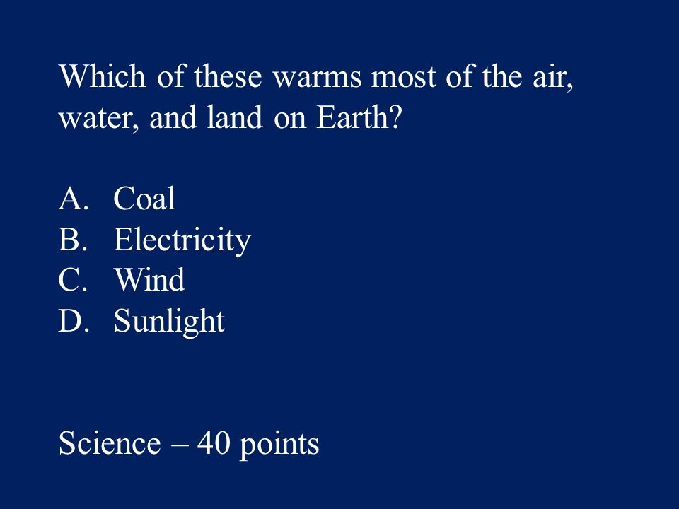 Answer: C. leave the land alone Science – 20 points