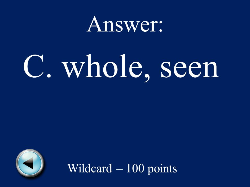 Wildcard – 100 points Read the following sentence.