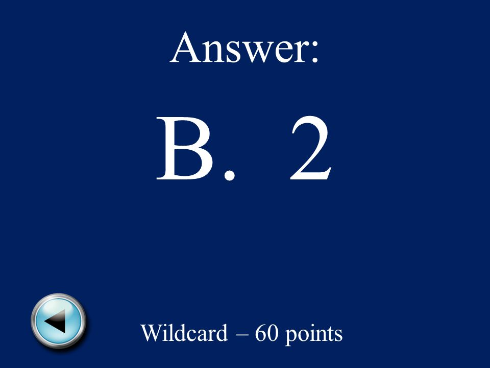 On the map, South America is labeled number– A.1 B.2 C.3 D.4 Wildcard – 60 points