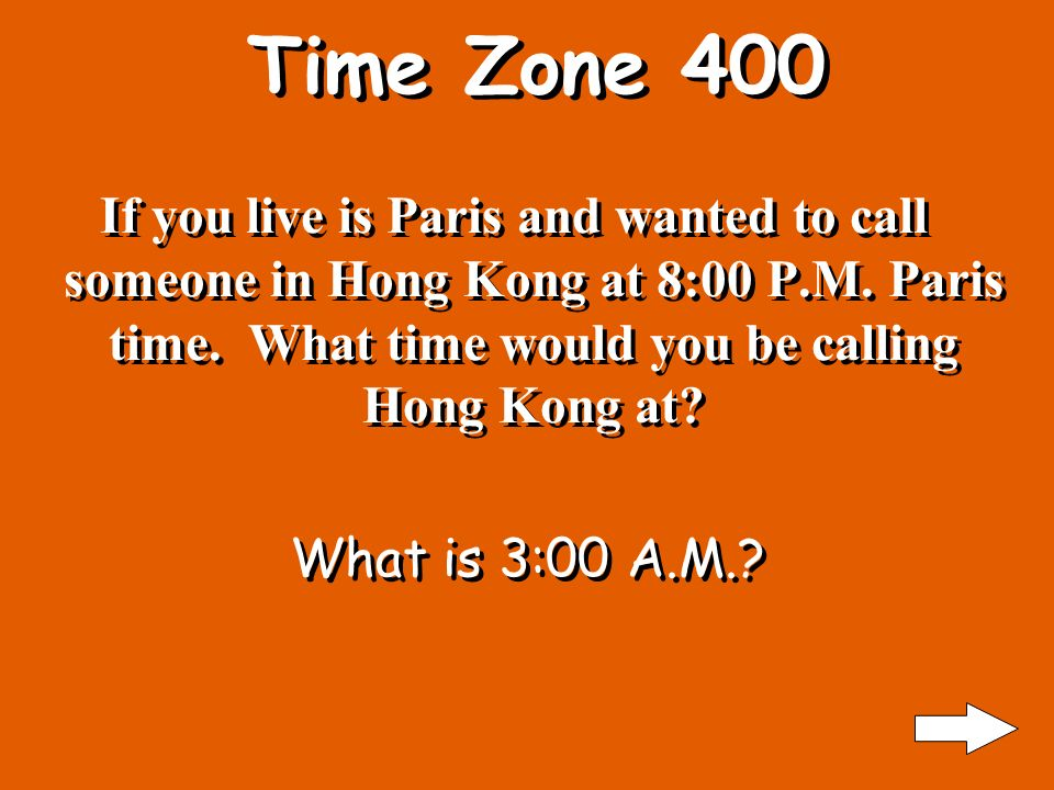 Time Zone 300 If you left Los Angeles, California at 11:00 A.M.