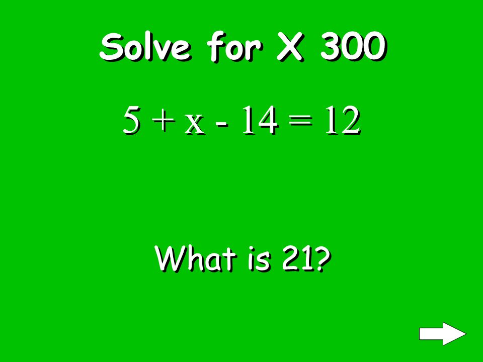 Solve for X 200 7x – 12 = 9 What is 3