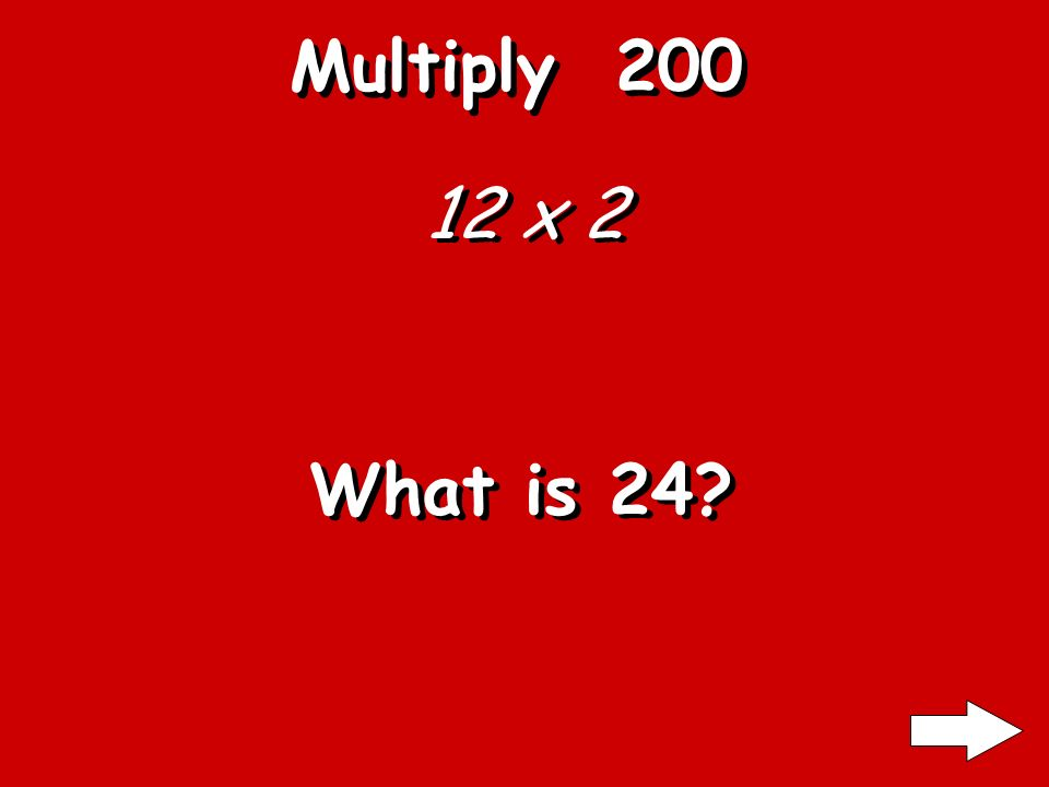 Multiply 100 6 x 4 What is 24