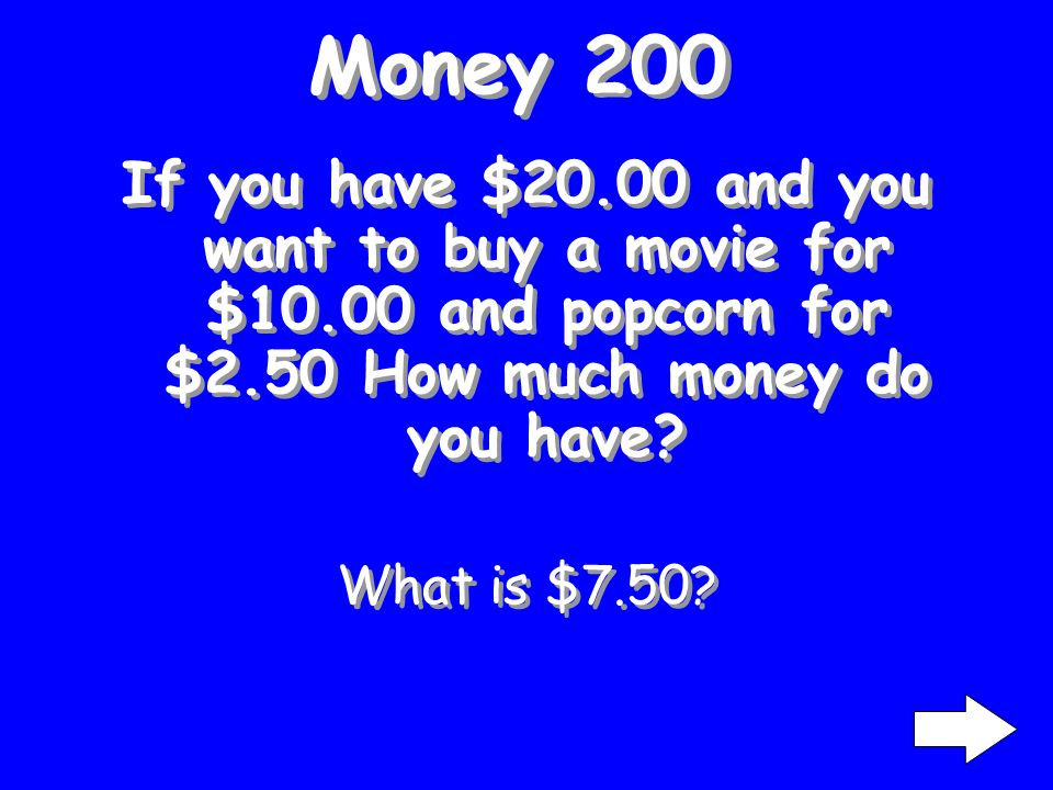 Money 100 If you have $5.00 and you buy a ball for $2.50 How much money do you have left.
