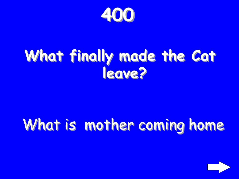 300 Why do you suppose the children allowed the Cat to stay What is he looked like fun