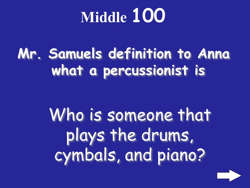 Beginning 500 Mr. Samuels friend is the What is a percussionist