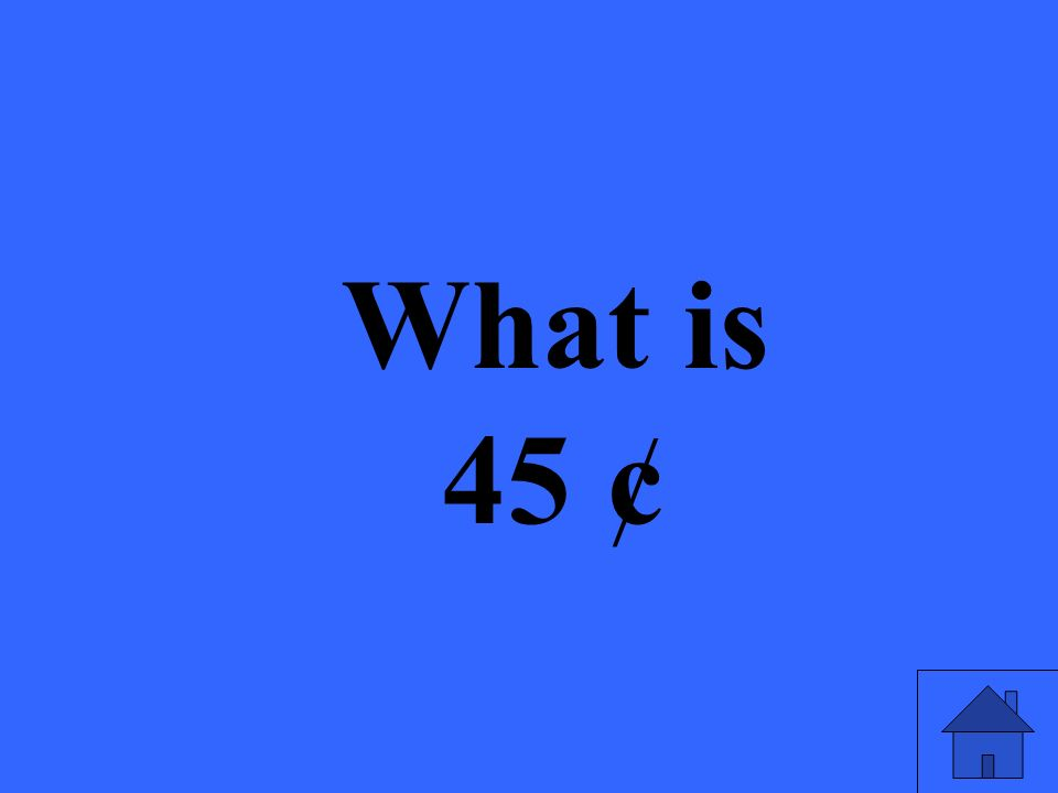 What is 45 ¢