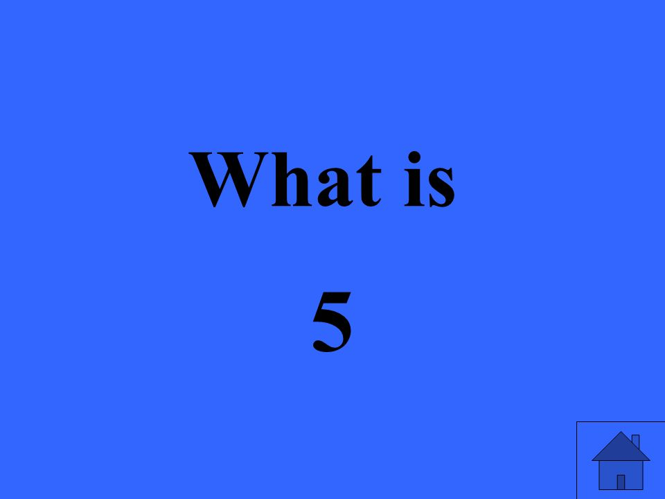 What is 5