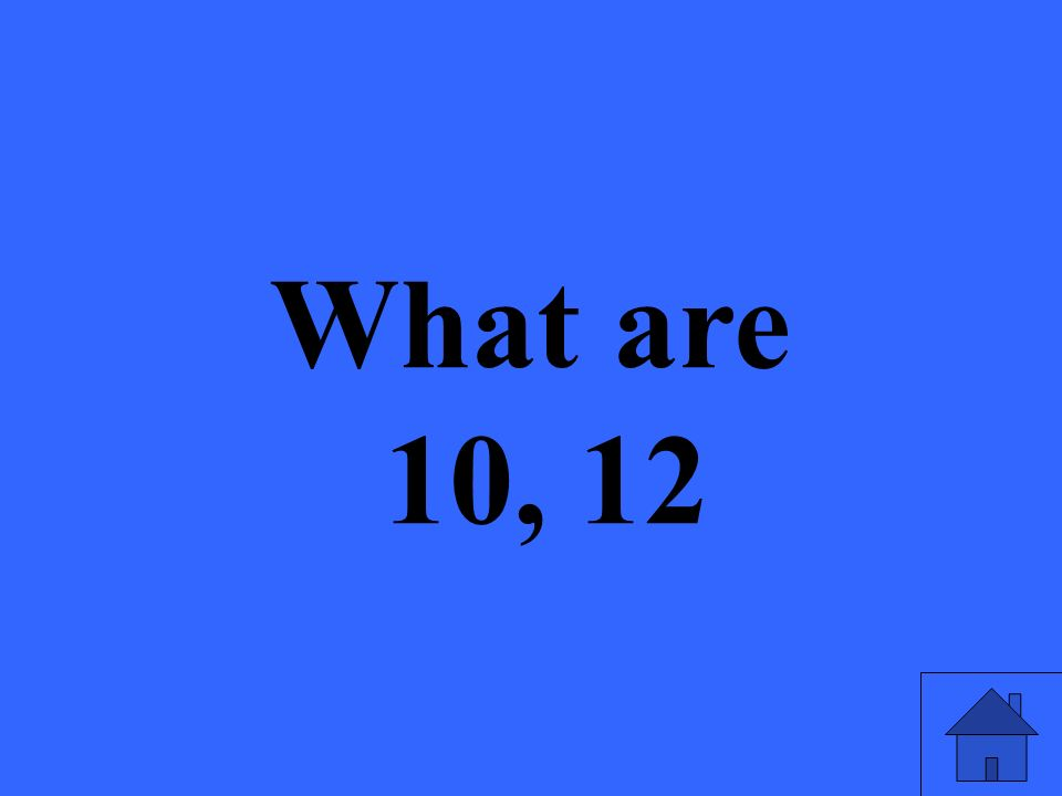 What are 10, 12
