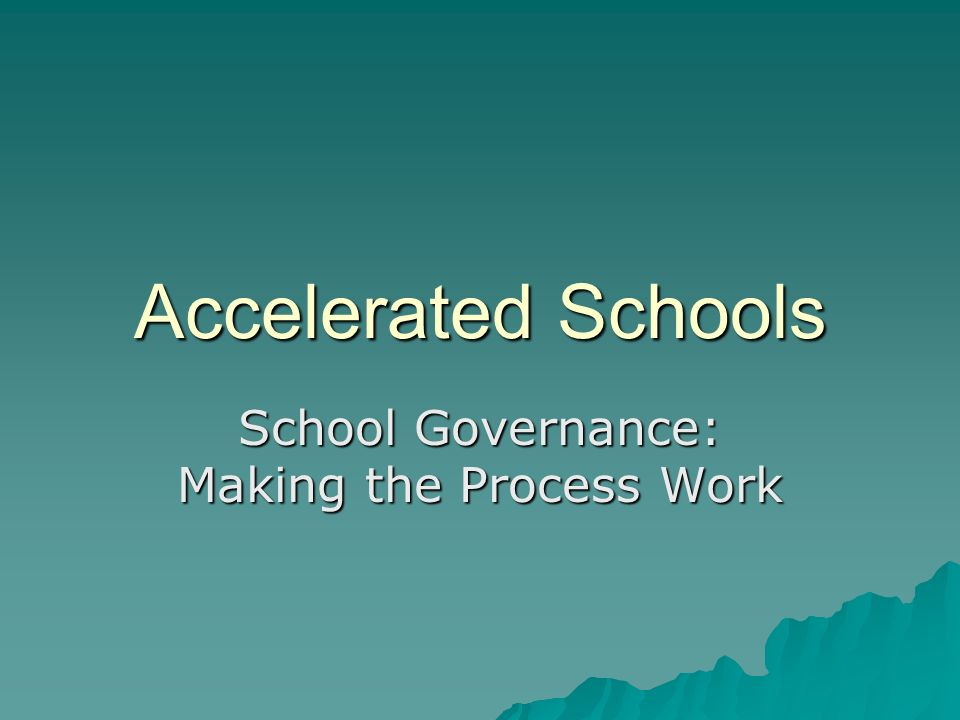 Accelerated Schools School Governance: Making the Process Work