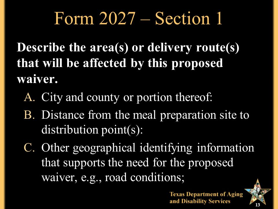 13 Form 2027 – Section 1 Describe the area(s) or delivery route(s) that will be affected by this proposed waiver.