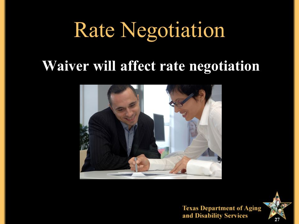 27 Rate Negotiation Waiver will affect rate negotiation
