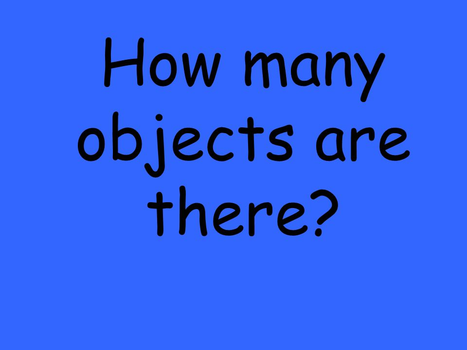 How many objects are there