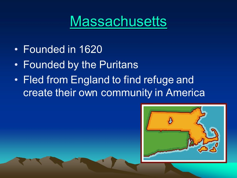 Virginia Founded in 1607 Founded by the London Company Founded to gain wealth to convert the natives of Christianity