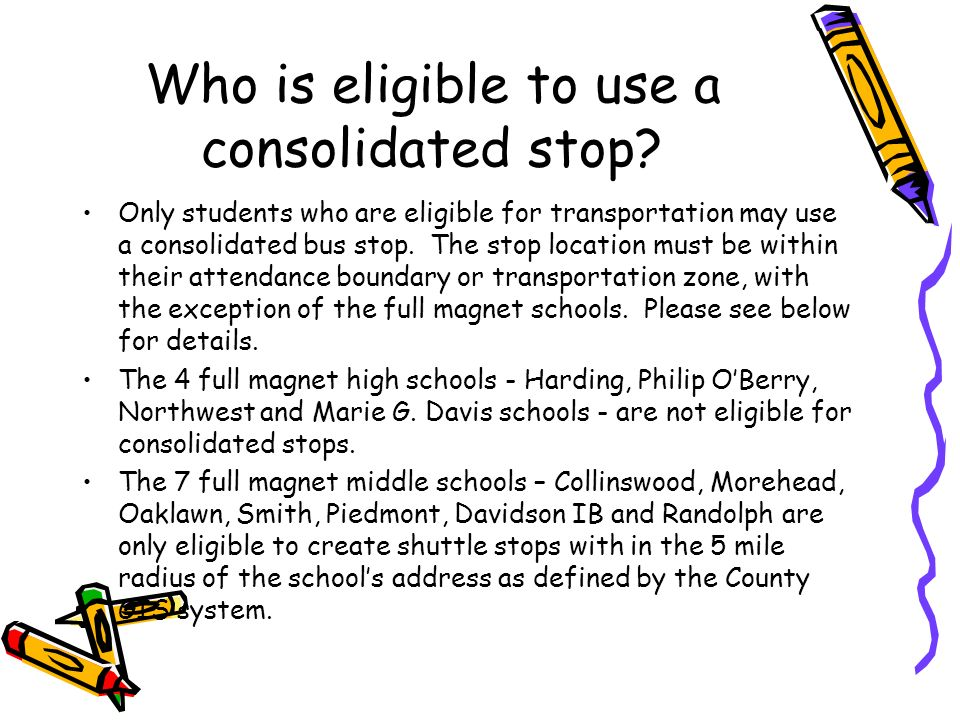 Who is eligible to use a consolidated stop.