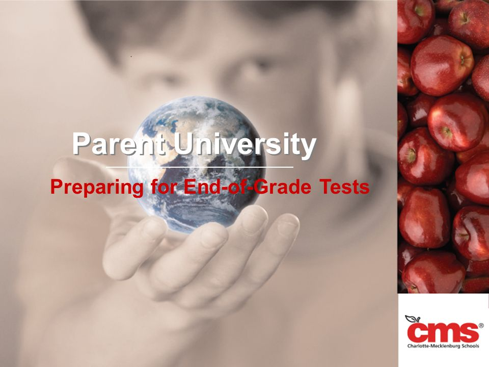 Parent University Preparing for End-of-Grade Tests