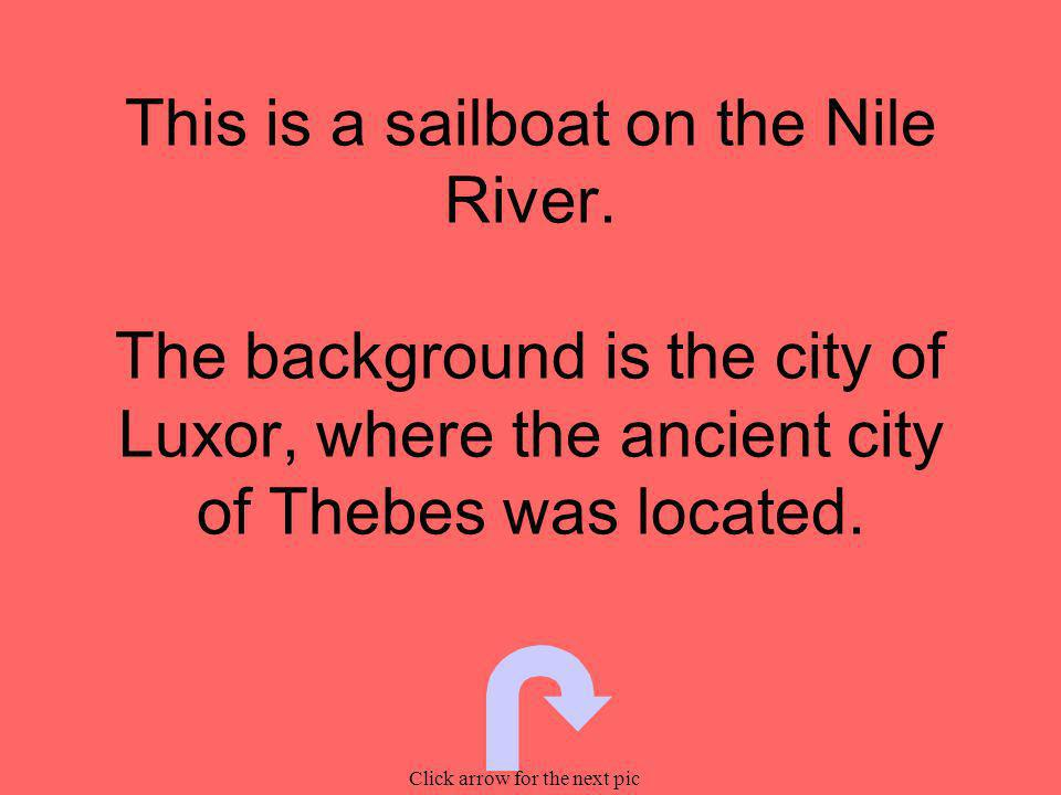 This is a sailboat on the Nile River.