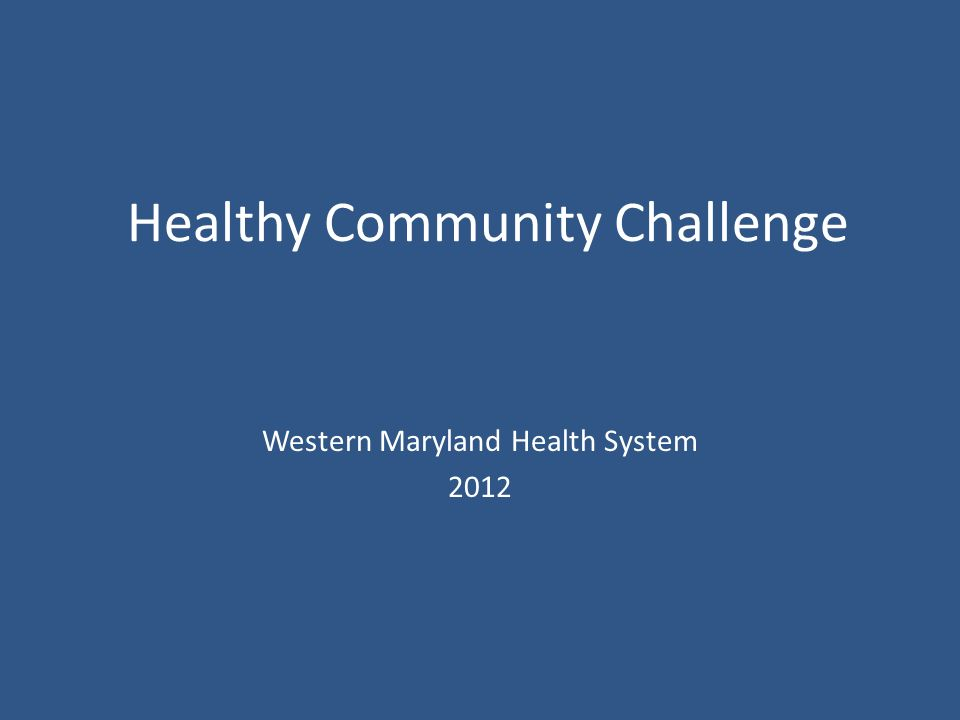 Healthy Community Challenge Western Maryland Health System 2012