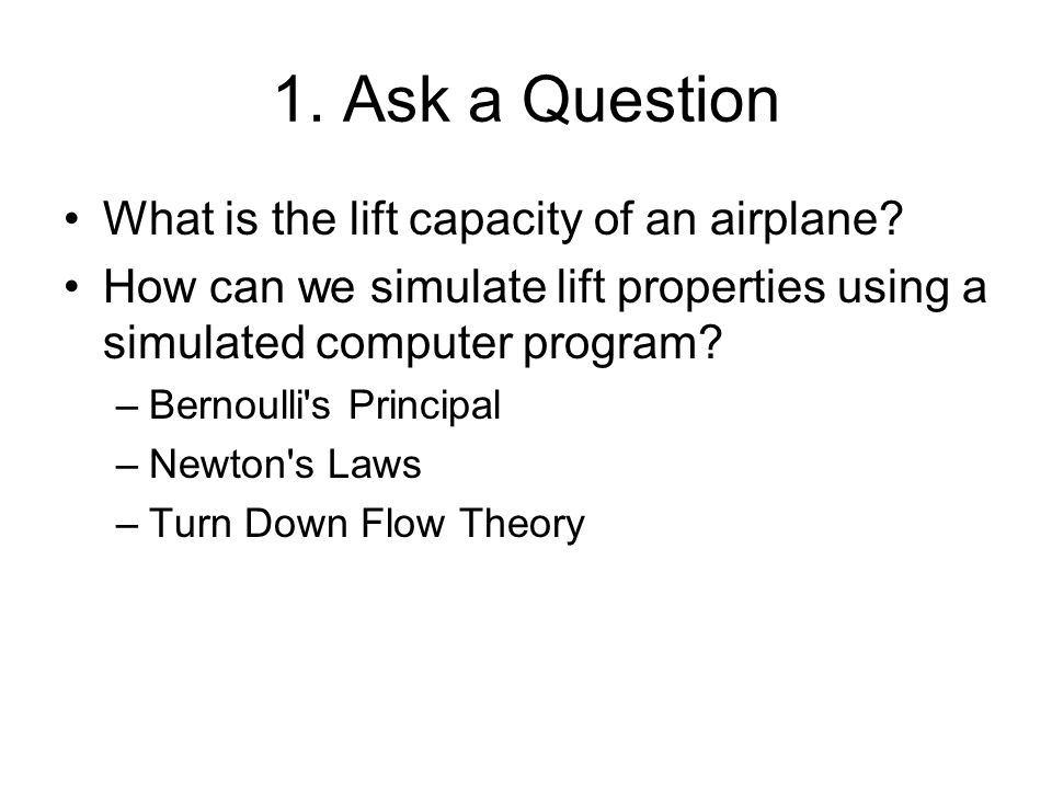 1. Ask a Question What is the lift capacity of an airplane.