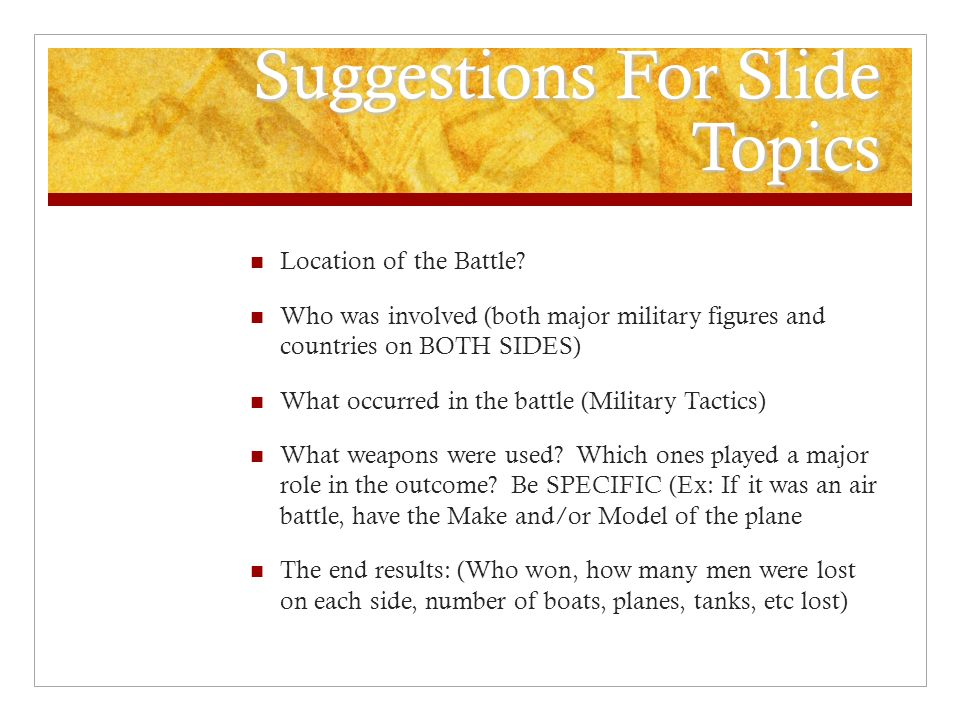 Suggestions For Slide Topics Location of the Battle.