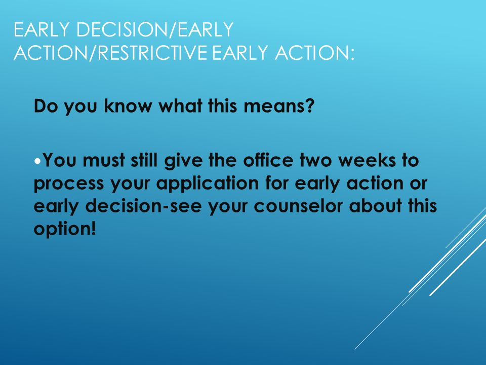 EARLY DECISION/EARLY ACTION/RESTRICTIVE EARLY ACTION: Do you know what this means.