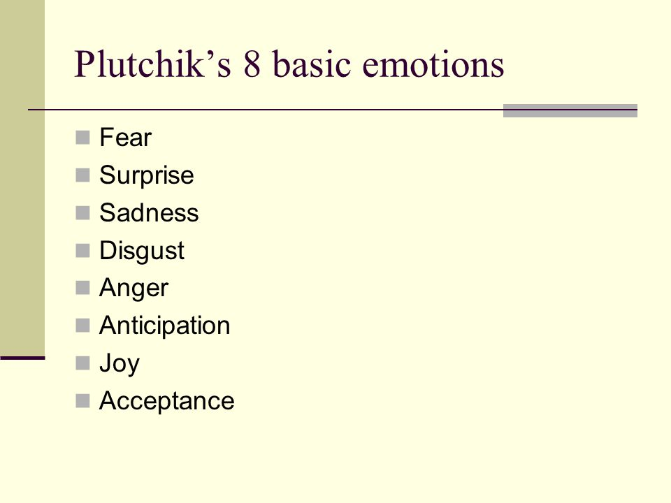 Plutchiks 8 basic emotions Fear Surprise Sadness Disgust Anger Anticipation Joy Acceptance