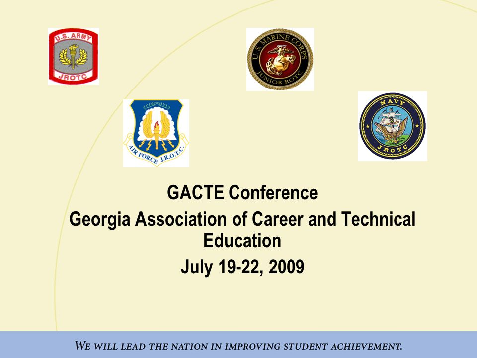 GACTE Conference Georgia Association of Career and Technical Education July 19-22, 2009