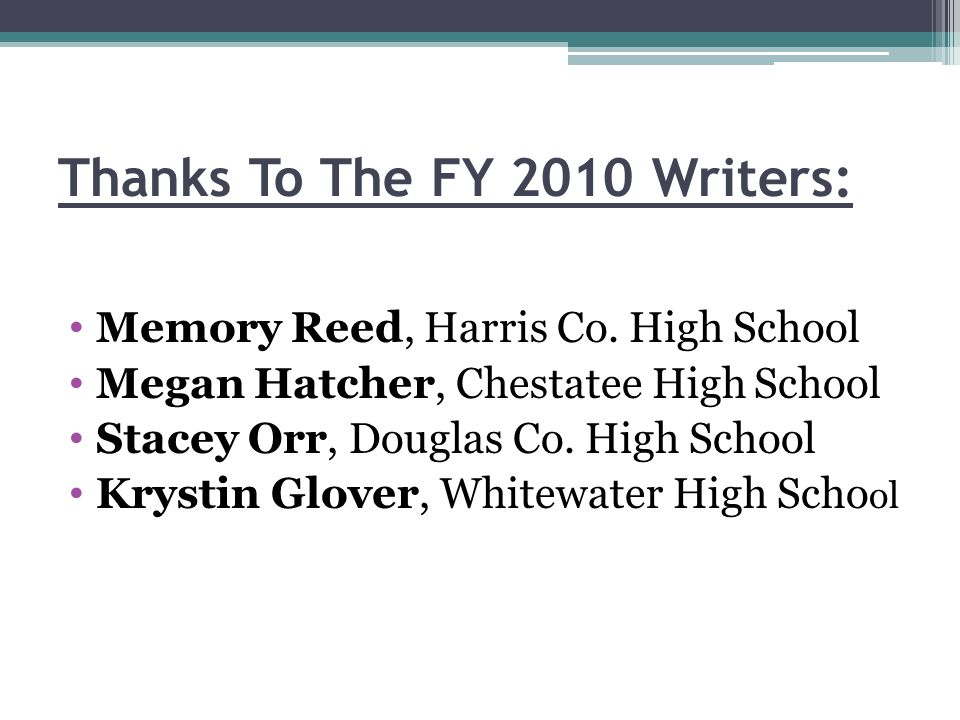 Thanks To The FY 2010 Writers: Memory Reed, Harris Co.