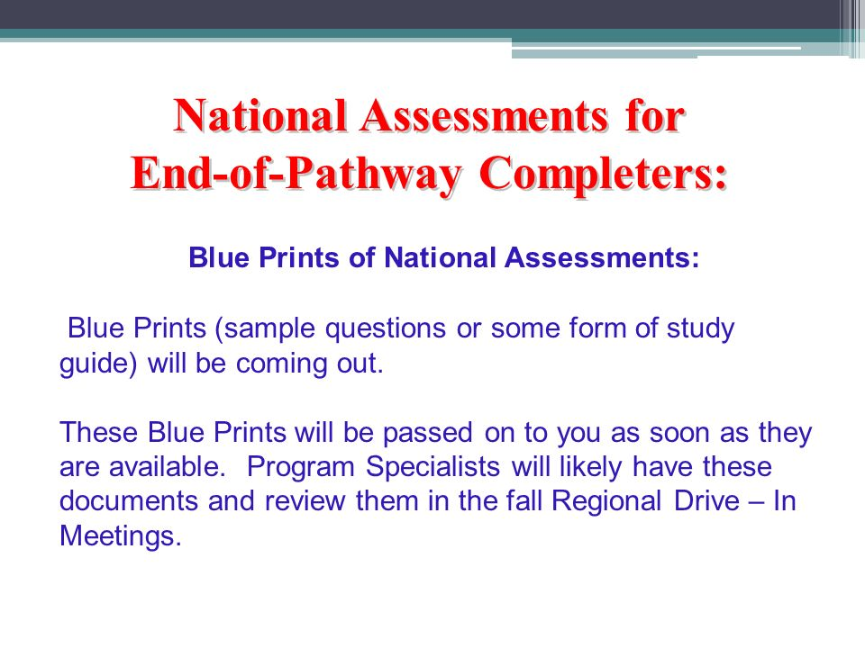 Blue Prints of National Assessments: Blue Prints (sample questions or some form of study guide) will be coming out.