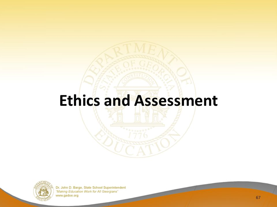 Ethics and Assessment 67