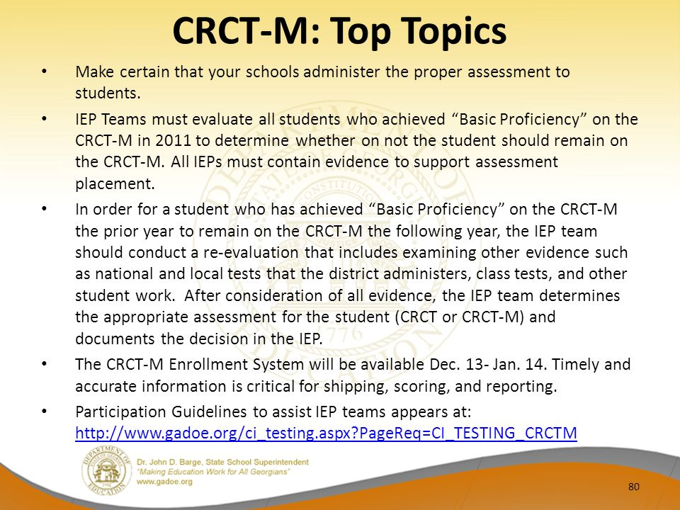 CRCT-M: Top Topics Make certain that your schools administer the proper assessment to students.