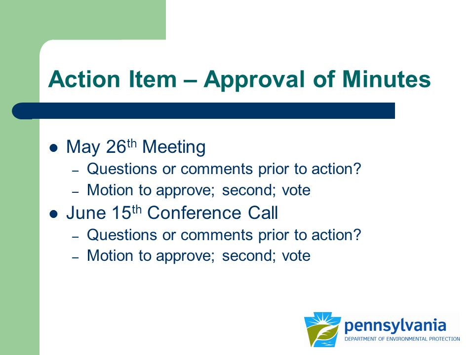 Action Item – Approval of Minutes May 26 th Meeting – Questions or comments prior to action.
