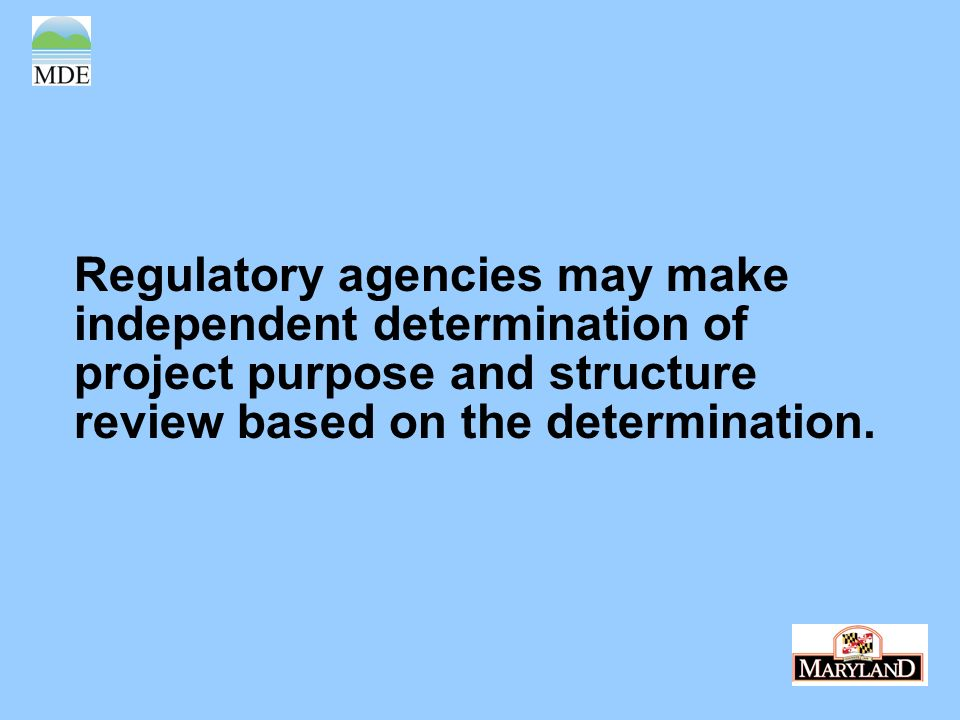 Regulatory agencies may make independent determination of project purpose and structure review based on the determination.
