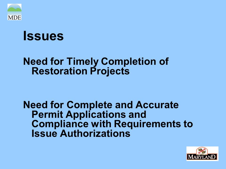 Need for Timely Completion of Restoration Projects Need for Complete and Accurate Permit Applications and Compliance with Requirements to Issue Authorizations Issues