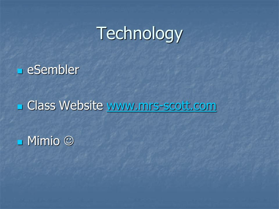 Technology eSembler eSembler Class Website www.mrs-scott.com Class Website www.mrs-scott.comwww.mrs-scott.com Mimio Mimio