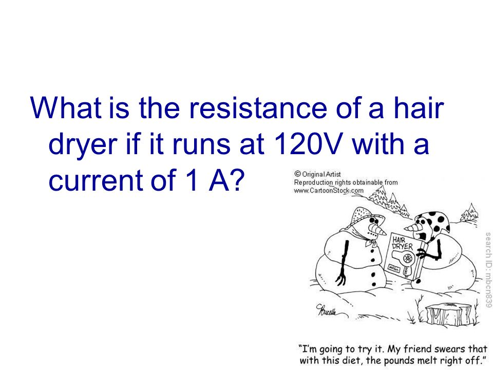 What is the resistance of a hair dryer if it runs at 120V with a current of 1 A