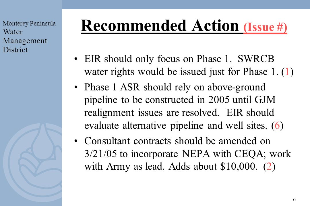 Monterey Peninsula Water Management District 6 Recommended Action (Issue #) EIR should only focus on Phase 1.