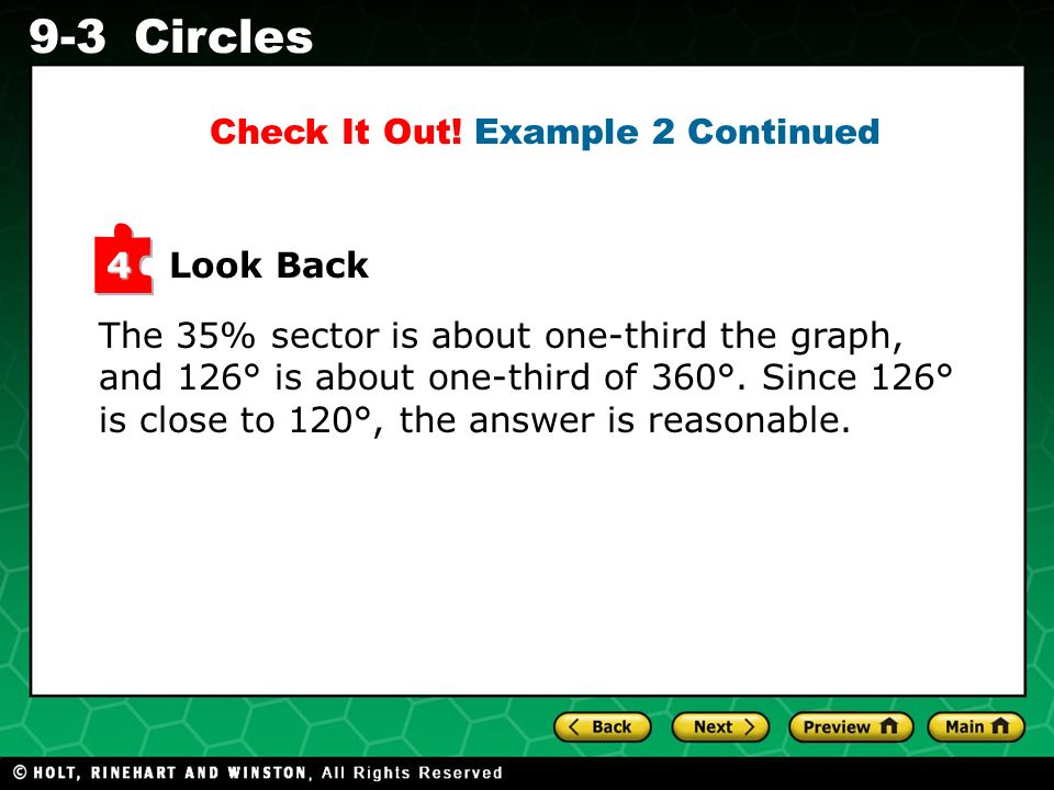 Holt CA Course 1 9-3Circles Look Back 4 The 35% sector is about one-third the graph, and 126° is about one-third of 360°.